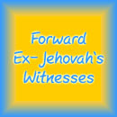 Forward, You Ex-Jehovah's Witnesses!